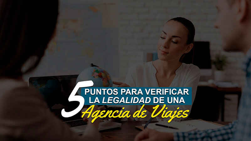 5 puntos para verificar la legalidad de una agencia de viajes